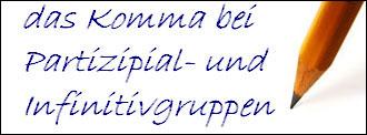 Komma bei Partizipial- und Infinitivgruppen